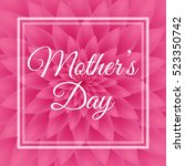 happy mother's day   lovely... | Shutterstock .eps vector #523350742