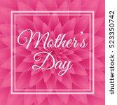 happy mother's day   lovely... | Shutterstock .eps vector #523350742