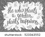 lettering he who plants a... | Shutterstock .eps vector #523363552