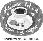 illustration with cup of coffee. | Shutterstock . vector #523481356