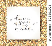 love you so much  vector... | Shutterstock .eps vector #523661026