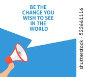 be the change you wish to see... | Shutterstock .eps vector #523661116