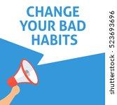 change your bad habits... | Shutterstock .eps vector #523693696