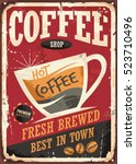 coffee shop retro tin sign... | Shutterstock .eps vector #523710496