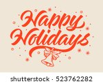 happy holidays inscription ... | Shutterstock .eps vector #523762282