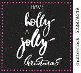 have a holly jolly merry... | Shutterstock .eps vector #523876216