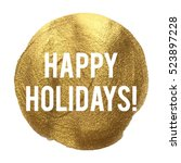 happy holidays golden circle... | Shutterstock .eps vector #523897228