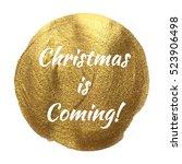 christmas is coming golden... | Shutterstock .eps vector #523906498
