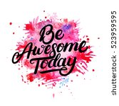 be awesome today hand written... | Shutterstock .eps vector #523959595