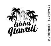 aloha hawaii hand lettering... | Shutterstock .eps vector #523959616