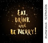 eat drink and be merry vector... | Shutterstock .eps vector #523964206