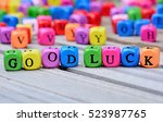 Good Luck Words On Wooden Table