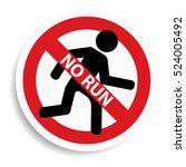 no run sign on white background....   Shutterstock .eps vector #524005492