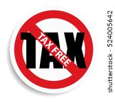no tax  tax free sign on white... | Shutterstock .eps vector #524005642