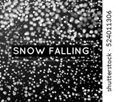 realistic falling snowflakes... | Shutterstock .eps vector #524011306