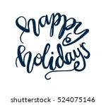happy holidays. hand lettered... | Shutterstock .eps vector #524075146