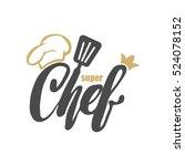 chef logo. lettering hand... | Shutterstock .eps vector #524078152