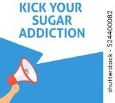 Kick Your Sugar Addiction...