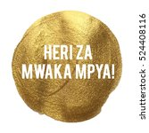 heri za mwaka mpya happy new... | Shutterstock .eps vector #524408116