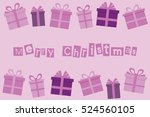 christmas card with gifts....   Shutterstock .eps vector #524560105