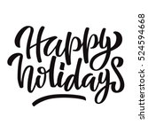 happy holidays black ink brush... | Shutterstock .eps vector #524594668