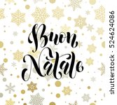 christmas in italy buon natale... | Shutterstock .eps vector #524624086