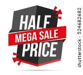 half price mega sale   black... | Shutterstock .eps vector #524682682