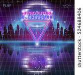 futuristic city  80s retro sci... | Shutterstock .eps vector #524688406