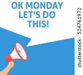 ok monday let's do this ... | Shutterstock .eps vector #524761972