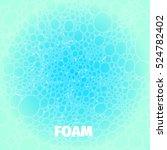 abstract cyan foam backround... | Shutterstock .eps vector #524782402