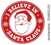 i believe in santa claus grunge ... | Shutterstock .eps vector #524831152