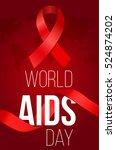 world aids day. aids awareness. ... | Shutterstock .eps vector #524874202