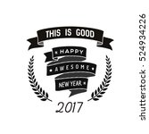 """badge """"happy awesome new year""""...   Shutterstock .eps vector #524934226"""