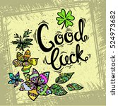 good luck  hand drawn letters...   Shutterstock .eps vector #524973682