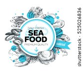 Vector hand drawn sea food Illustration. Vintage style. Retro sketch background. Template | Shutterstock vector #525026836