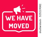 we have moved. badge with... | Shutterstock .eps vector #525219082