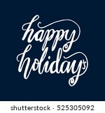 happy holidays. hand lettered... | Shutterstock .eps vector #525305092