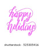 happy holidays. hand lettered... | Shutterstock .eps vector #525305416