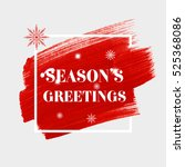 'season's greetings' holiday... | Shutterstock .eps vector #525368086