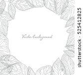 round frame of detailed leaves. ... | Shutterstock .eps vector #525412825
