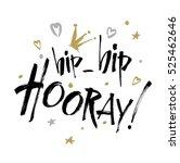 hip hip hooray   modern... | Shutterstock .eps vector #525462646