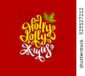 have a holly jolly xmas hand... | Shutterstock .eps vector #525527212