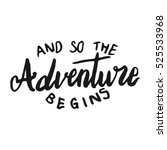 and so the adventure begins... | Shutterstock .eps vector #525533968