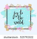 handwritten joy to the world... | Shutterstock .eps vector #525792322