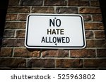 No Hate Allowed Sign On A Bric...