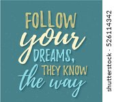 follow your dream.  lettering... | Shutterstock .eps vector #526114342