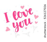 i love you concept. valentines... | Shutterstock .eps vector #526127026