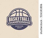 basketball championship logo.... | Shutterstock .eps vector #526181806