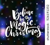 believe in the magic of... | Shutterstock .eps vector #526191352