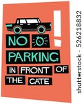 no parking in front of gate ... | Shutterstock .eps vector #526218832